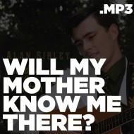 Shadow of the Mountain – Will My Mother Know Me There? (MP3)