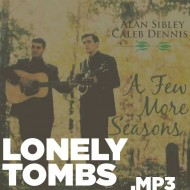 A Few More Seasons – Lonely Tombs (MP3)