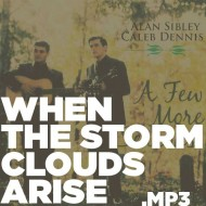 A Few More Seasons – When The Storm Clouds Arise (MP3)
