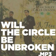 A Few More Seasons – Will the Circle Be Unbroken (MP3)