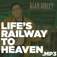 Living the Right Life Now – Life's Railway to Heaven (MP3)